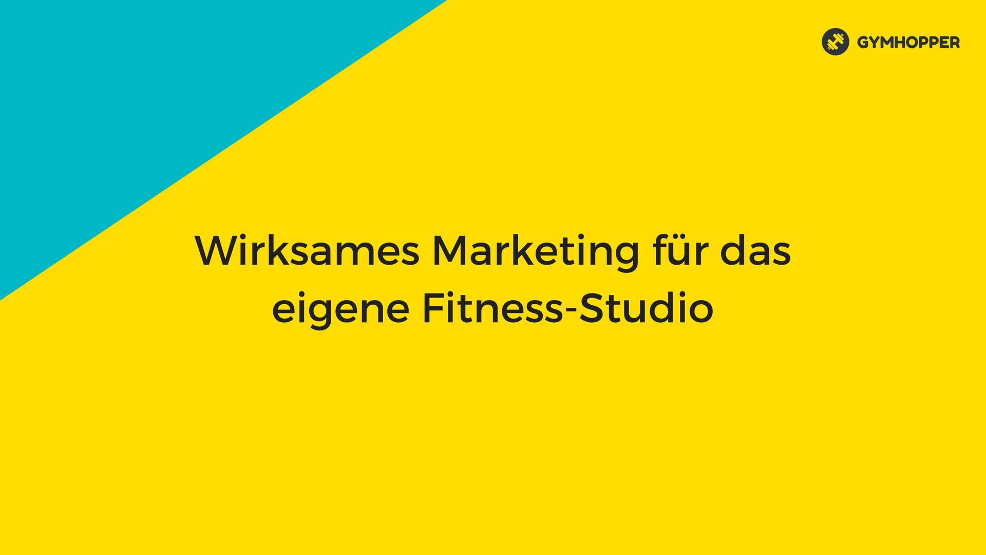 Wirksames Marketing für das eigene Fitness-Studio